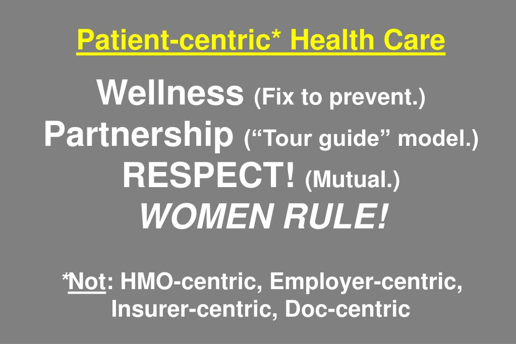 Patient-centric* Health Care