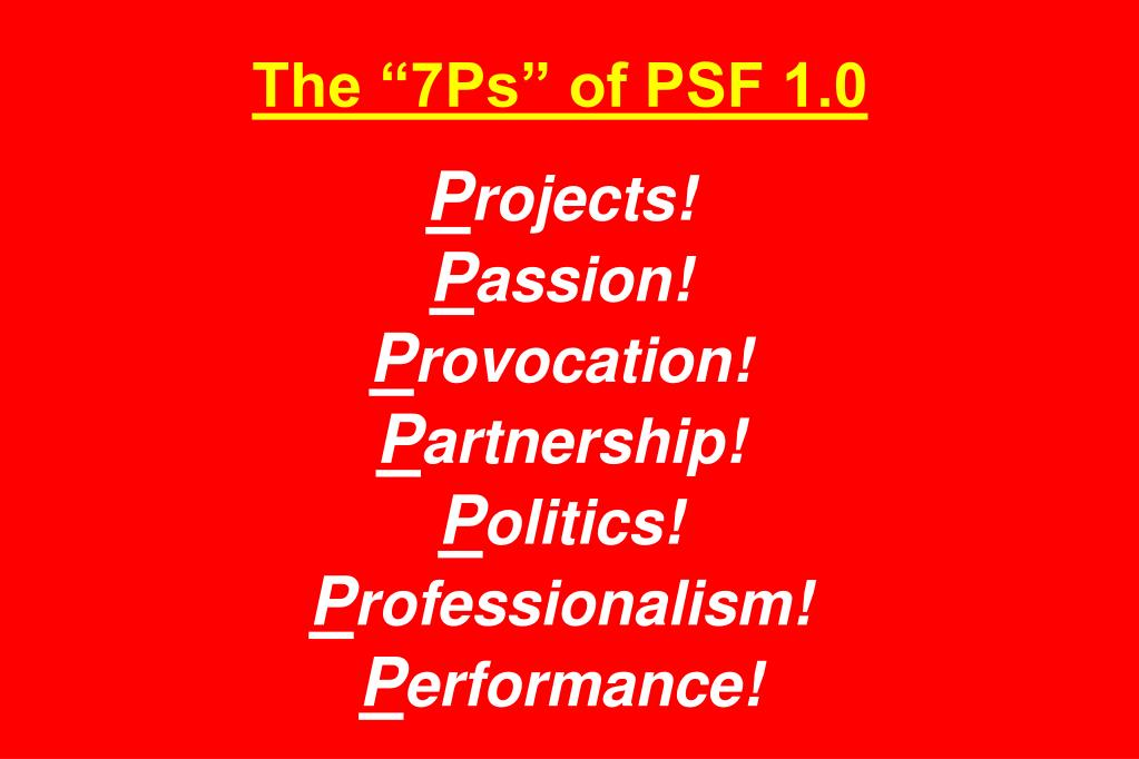 "The ""7Ps"" of PSF 1.0"