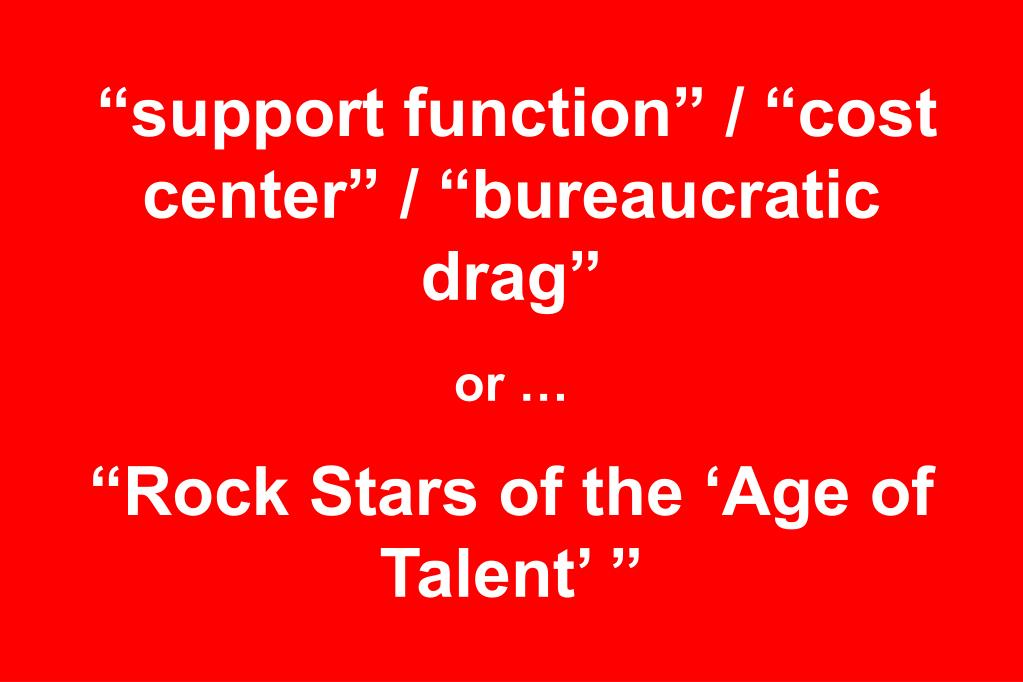 """support function"" / ""cost center"" / ""bureaucratic drag"""