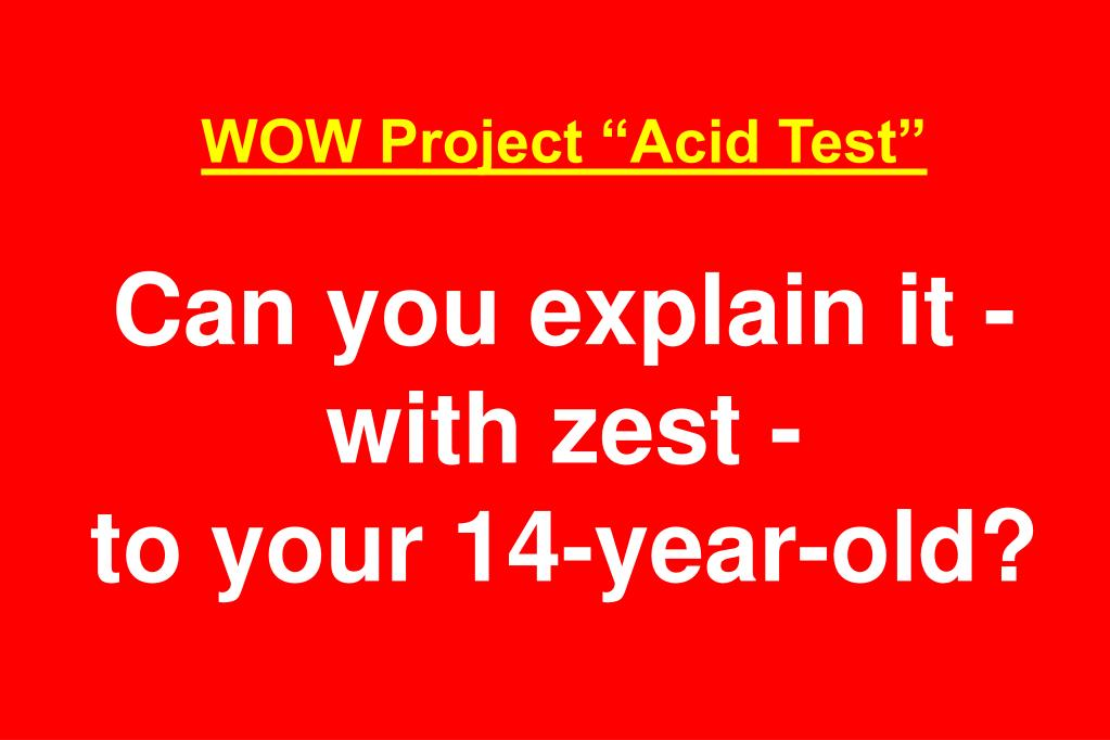 "WOW Project ""Acid Test"""
