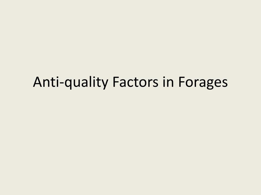 Anti-quality Factors in Forages