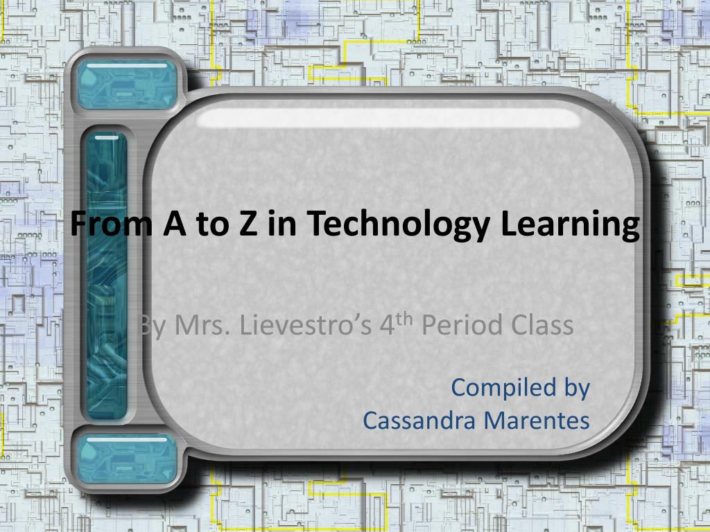 from a to z in technology learning l.