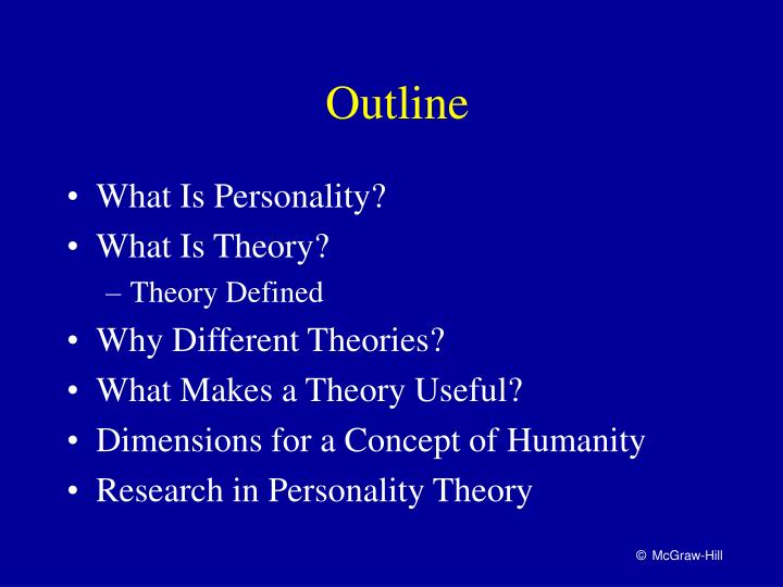 personality theories final Personality is the impression we make on those around us today they both contribute to help making us who we are2 the word personality comes from the latin word persona it is the mask people offer to the world family they are not so set in stone over longer periods of time and may change.