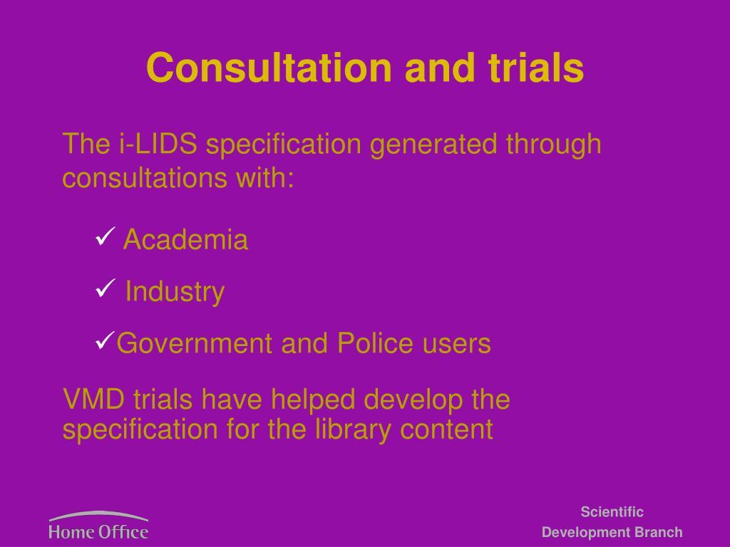 Consultation and trials