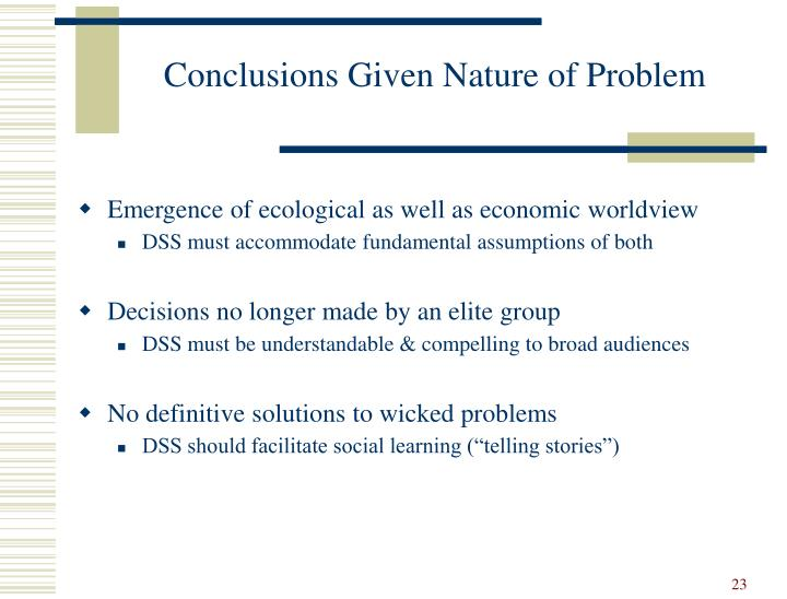 Conclusions Given Nature of Problem