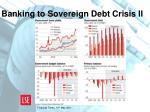 banking to sovereign debt crisis ii