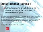eu imf bailout politics ii