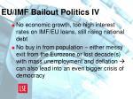 eu imf bailout politics iv