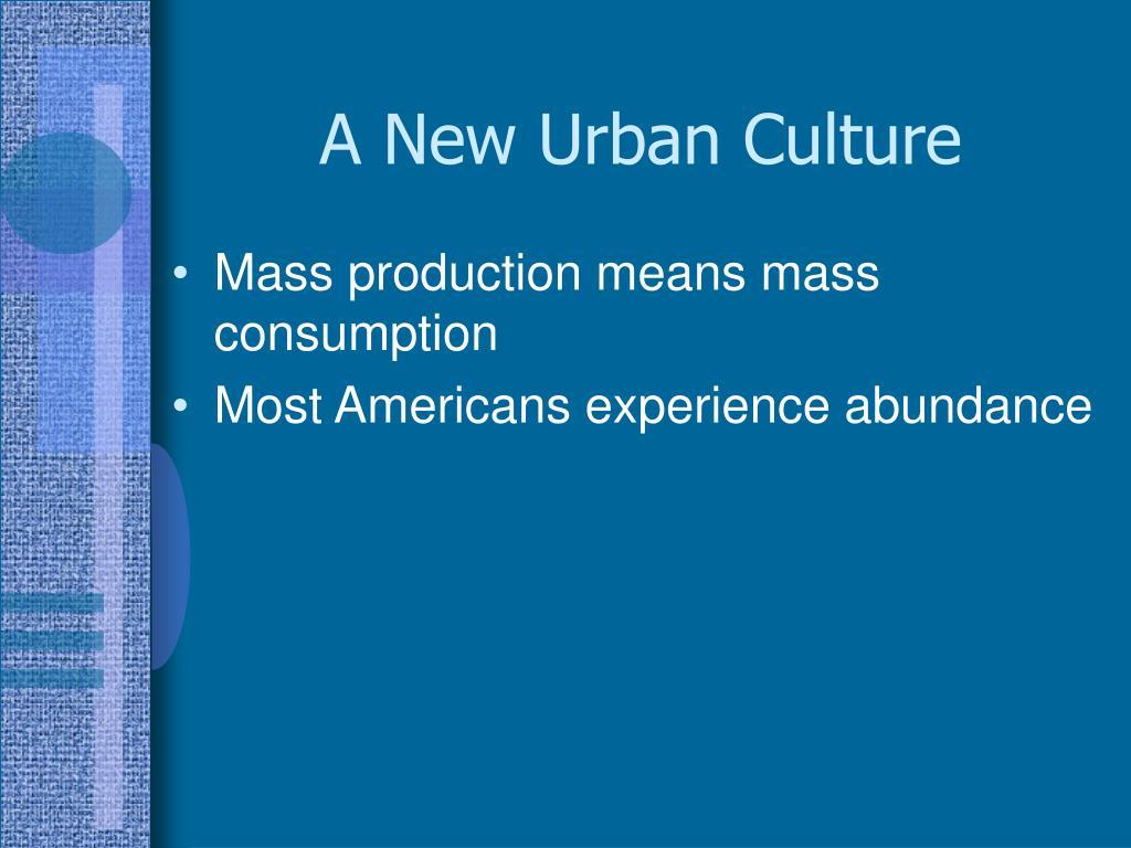 A New Urban Culture