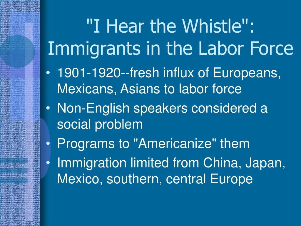 """""""I Hear the Whistle"""": Immigrants in the Labor Force"""