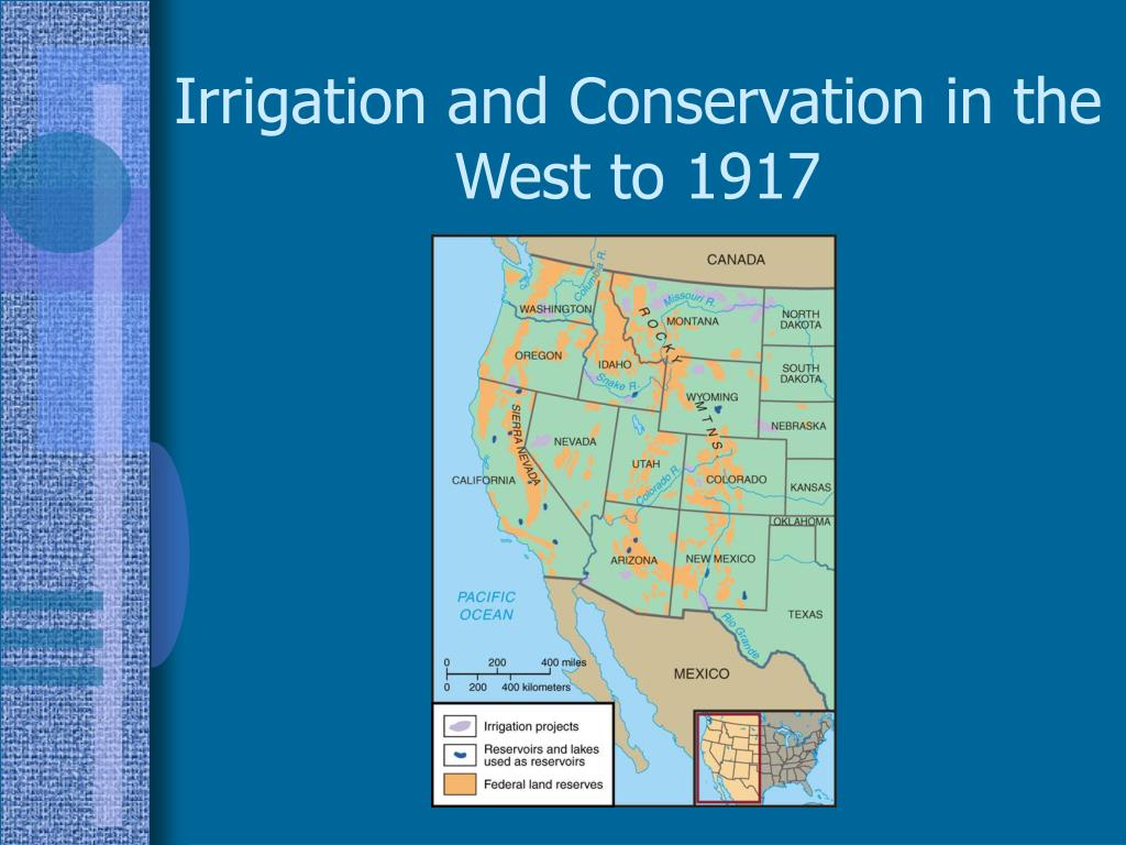 Irrigation and Conservation in the West to 1917