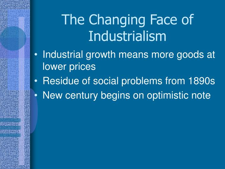 The changing face of industrialism