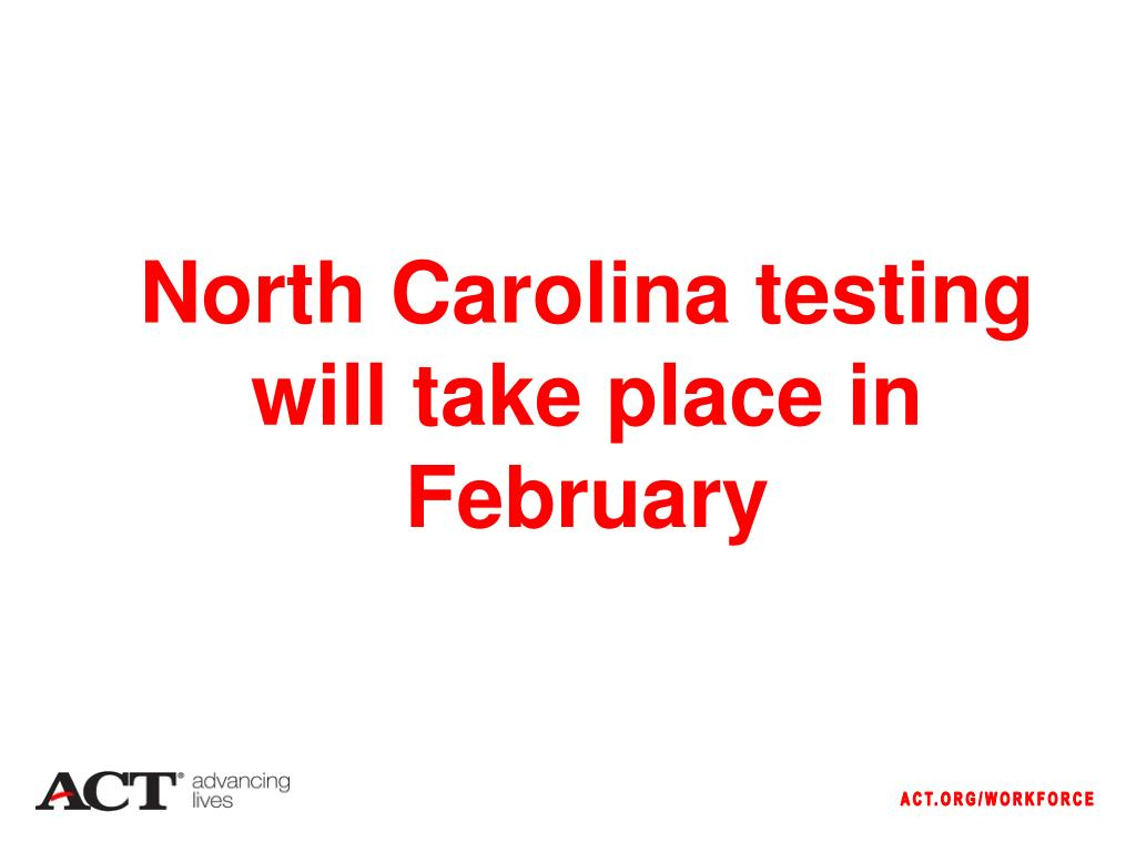 North Carolina testing will take place in February