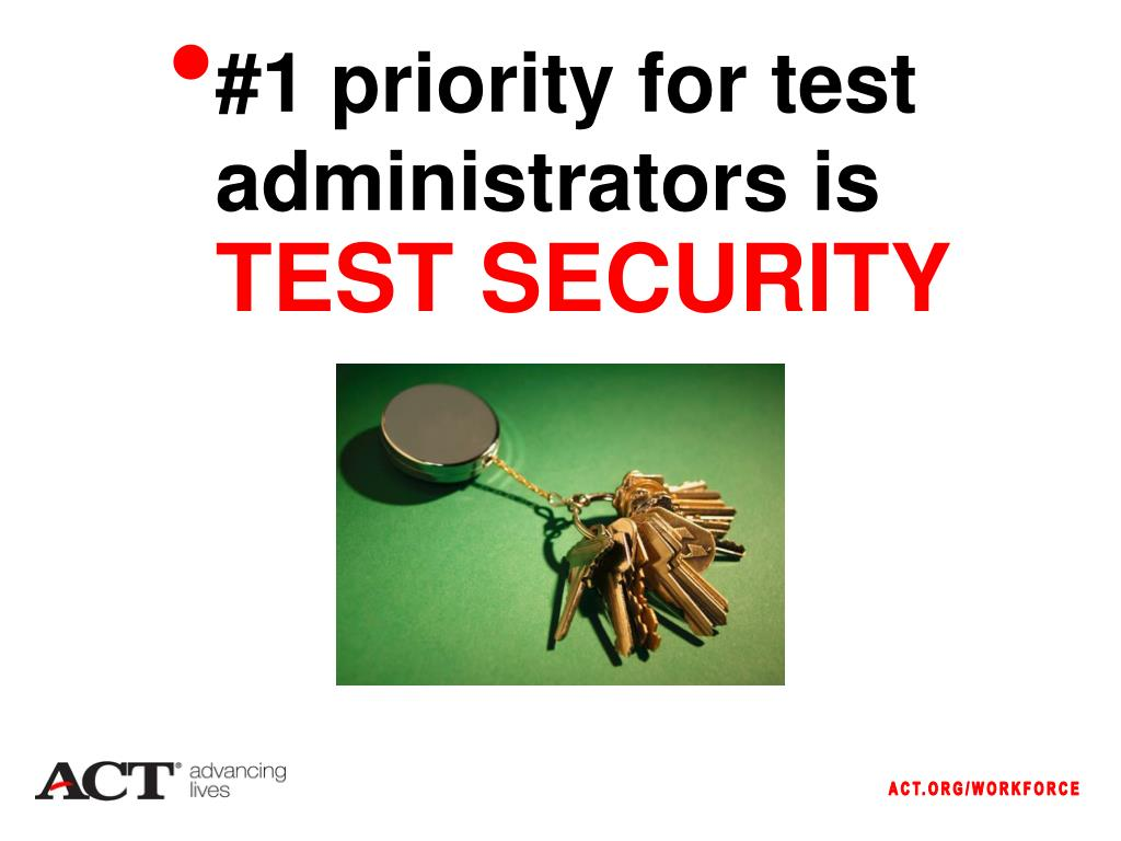 #1 priority for test administrators is