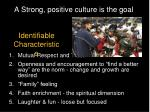a strong positive culture is the goal