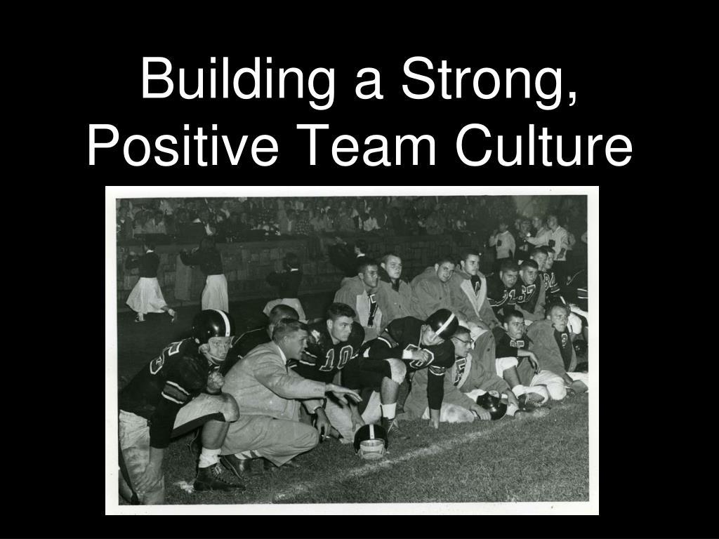 building a strong positive team culture l.