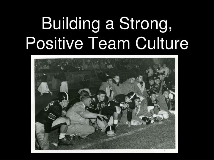 building a strong positive team culture n.