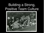 building a strong positive team culture