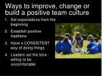 ways to improve change or build a positive team culture