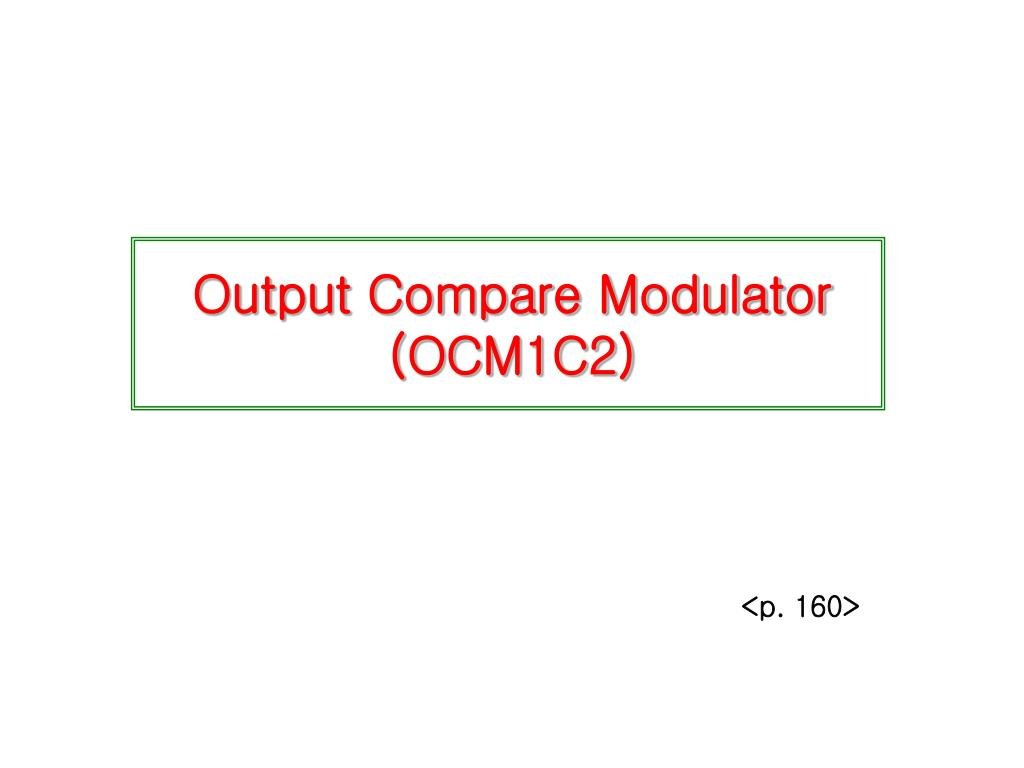 Output Compare Modulator (OCM1C2)
