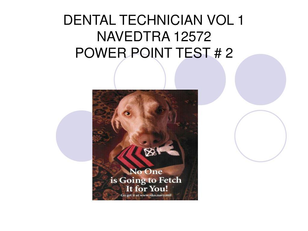 dental technician vol 1 navedtra 12572 power point test 2 l.