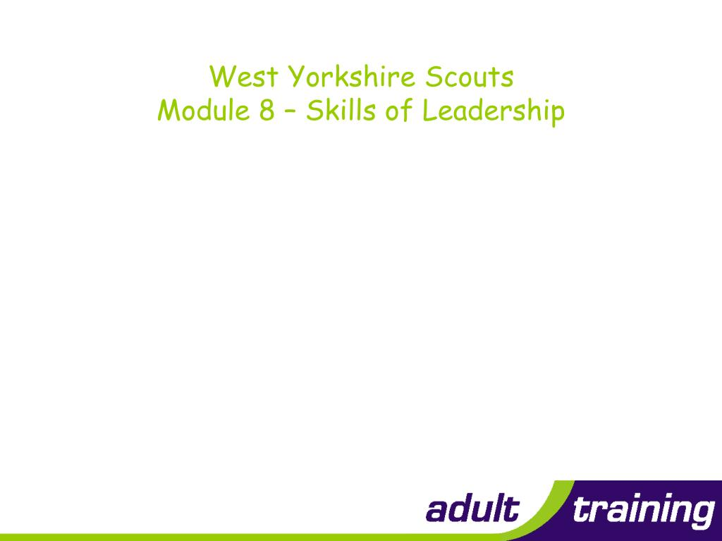 west yorkshire scouts module 8 skills of leadership l.