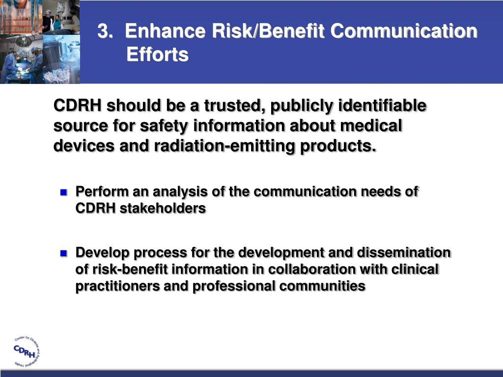 3.  Enhance Risk/Benefit Communication Efforts