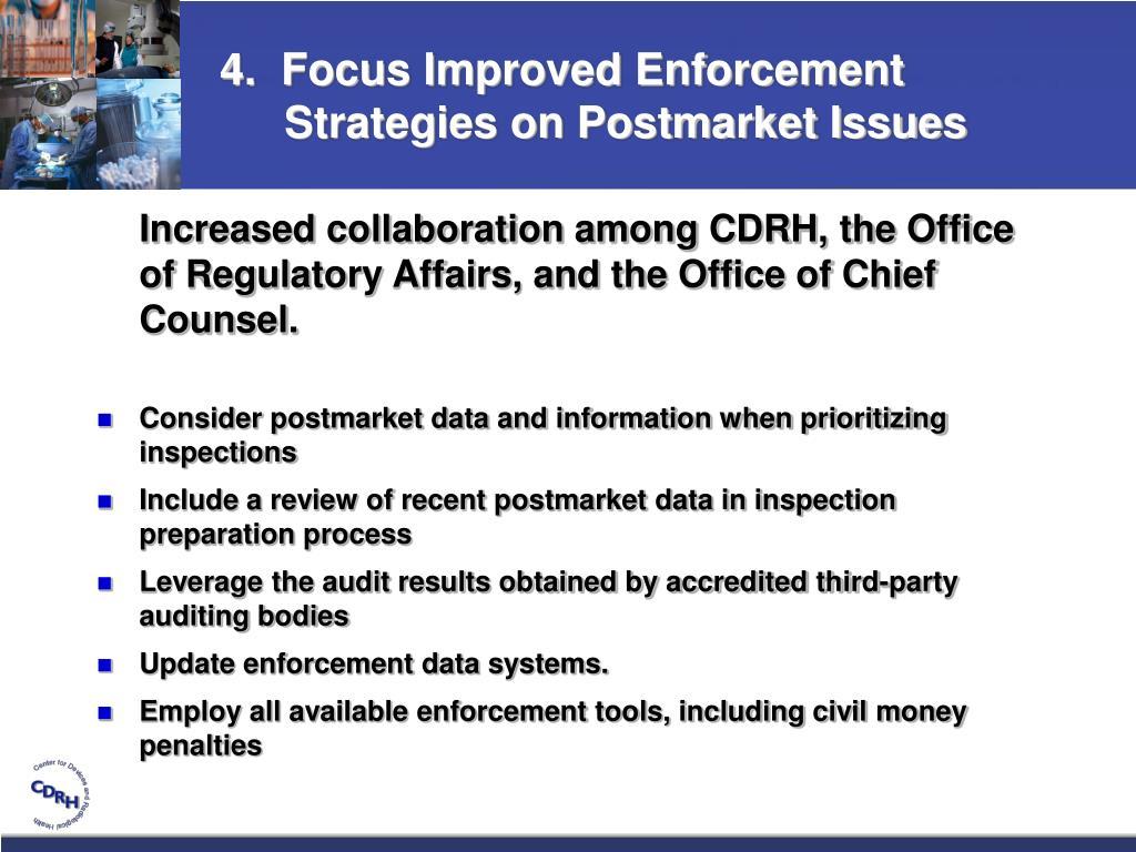 4.  Focus Improved Enforcement Strategies on Postmarket Issues