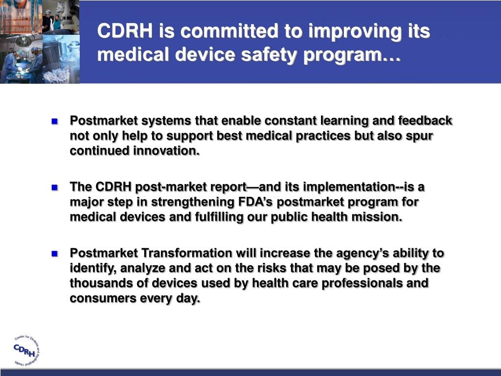 CDRH is committed to improving its medical device safety program…
