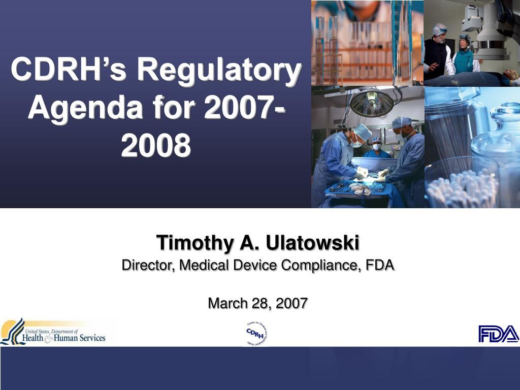 CDRH's Regulatory Agenda for 2007-2008