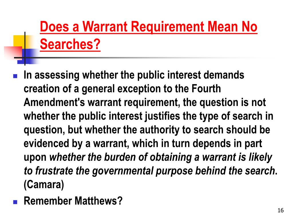 Does a Warrant Requirement Mean No Searches?