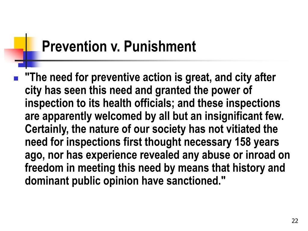 Prevention v. Punishment