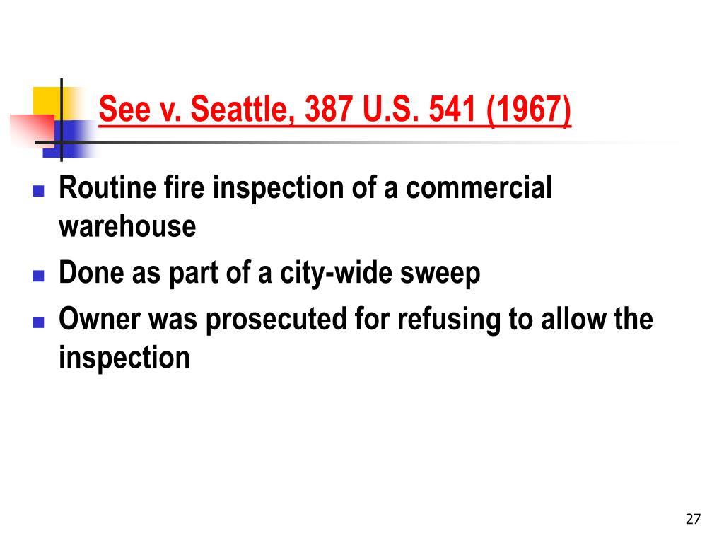 See v. Seattle, 387 U.S. 541 (1967)