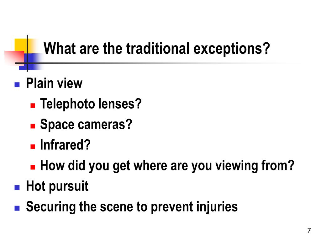 What are the traditional exceptions?