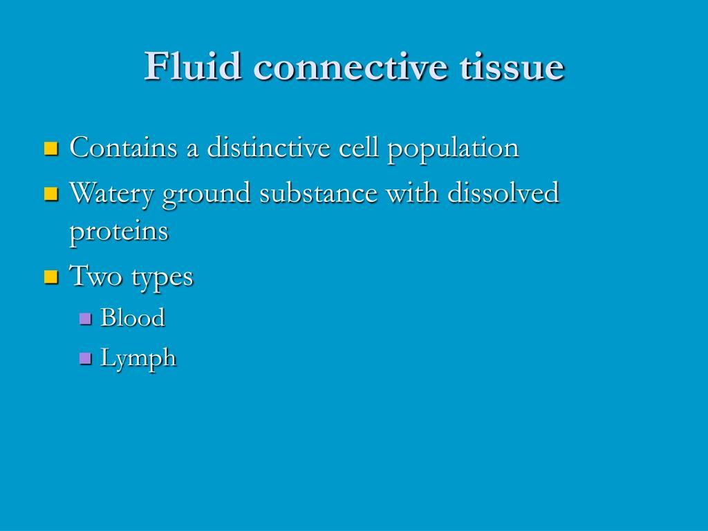 Fluid connective tissue