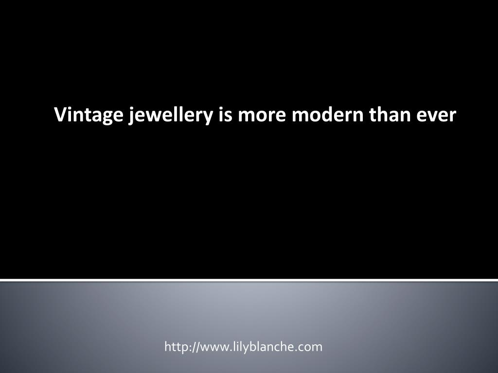 vintage jewellery is more modern than ever l.