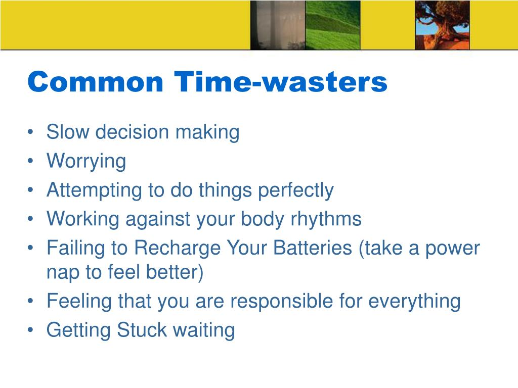 Common Time-wasters