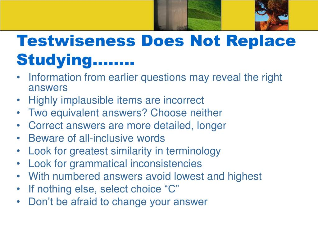 Testwiseness Does Not Replace Studying……..