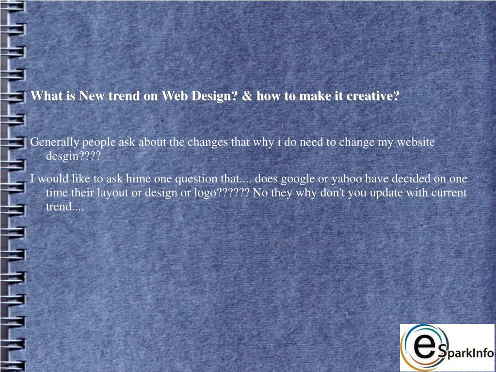 What is New trend on Web Design? & how to make it creative?