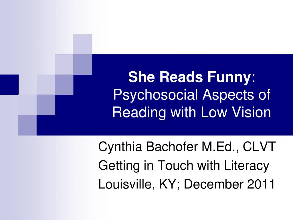 she reads funny psychosocial aspects of reading with low vision l.