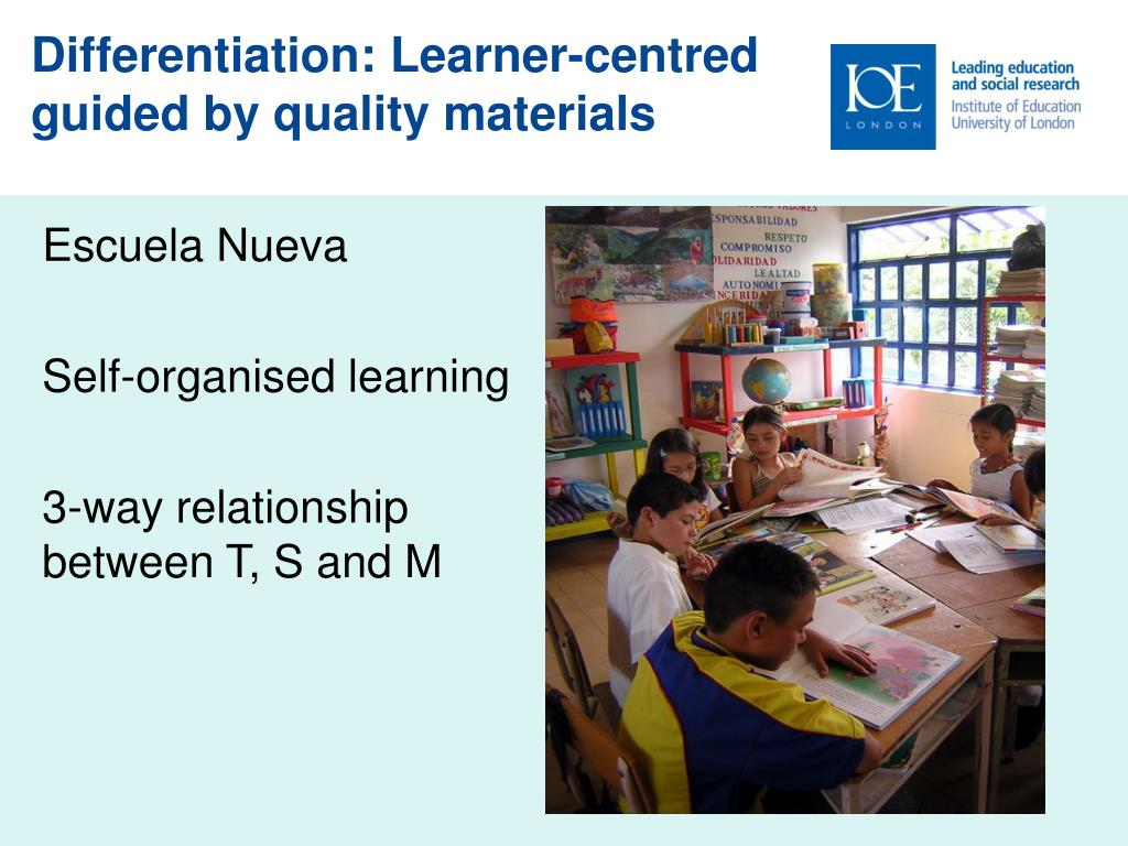 Differentiation: Learner-centred  guided by quality materials