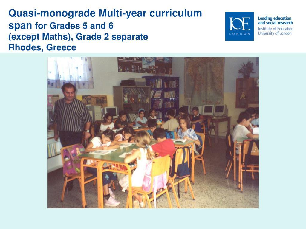 Quasi-monograde Multi-year curriculum span