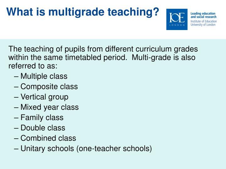 What is multigrade teaching