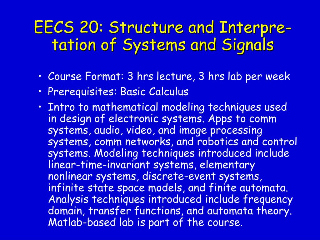 EECS 20: Structure and Interpre-tation of Systems and Signals