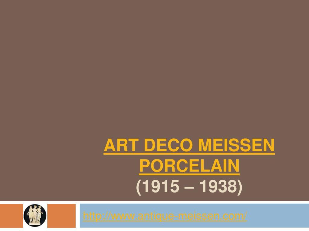 art deco meissen porcelain 1915 1938
