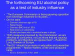 the forthcoming eu alcohol policy as a test of industry influence
