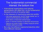 the fundamental commercial interest the bottom line
