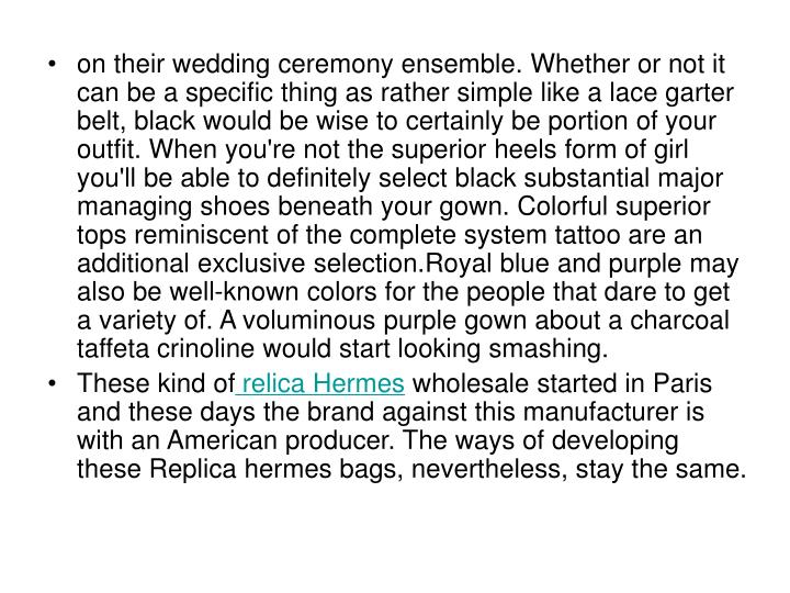 On their wedding ceremony ensemble. Whether or not it can be a specific thing as rather simple like ...