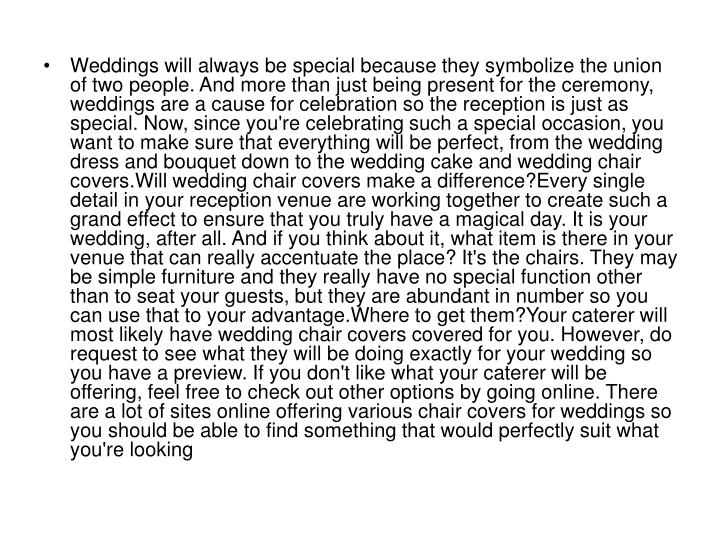 Weddings will always be special because they symbolize the union of two people. And more than just b...
