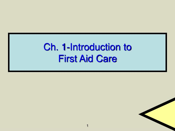 Ch 1 introduction to first aid care